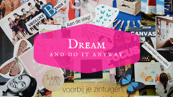 De kracht van beelden: Dream and do it anyway!